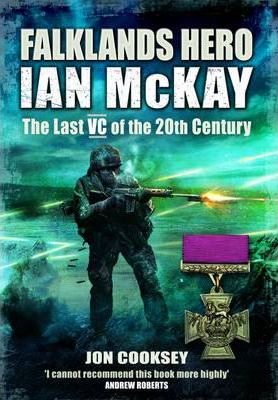 Falklands Hero Ian Mckay-the Last VC of the 20th Century