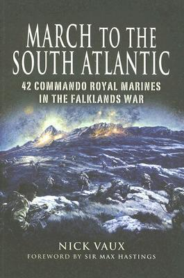 March to the South Atlantic 42 Commando Royal Marines in the Falklands War