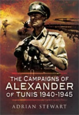 Campaigns of Alexander of Tunis 1940-1945