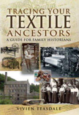 Tracing Your Textile Ancestors: A Guide to Family Historians