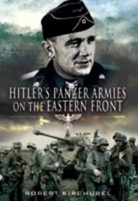 Hitler's Panzer Armies on the Eastern Front