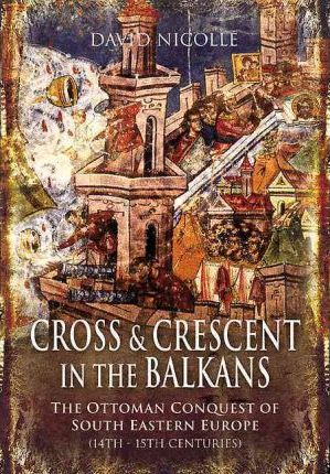 Cross and Crescent in the Balkans