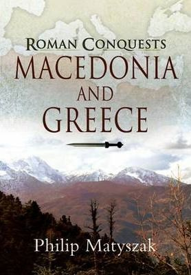 Macedonia and Greece: Roman Conquest Cover Image