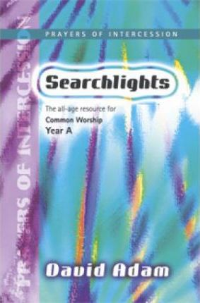 Searchlights Prayers Intercessions Year A