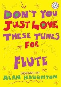 DONT YOU JUST LOVE THESE TUNES FOR FLUTE