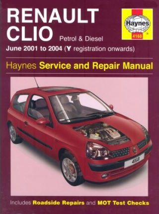 Renault Clio Petrol and Diesel Service and Repair Manual  01-04 (Y Reg Onwards)