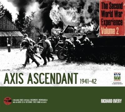The Second World War Experience: Axis Ascendant 1941-42