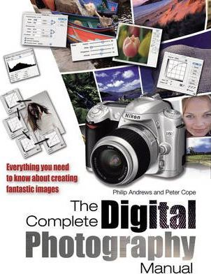 the complete digital photography manual philip andrews 9781844425419 rh bookdepository com digital photography school manual mode digital photography manual mode