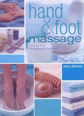 Hand and Foot Massage : Massage Taken to the Extremes