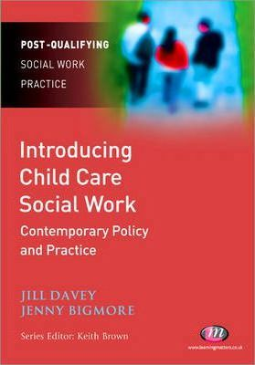 Introducing Child Care Social Work: Contemporary Policy and Practice