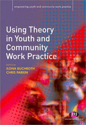 Using Theory in Youth and Community Work Practice Cover Image