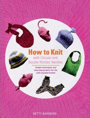 How to Knit with Circular and Double-Pointed Needles