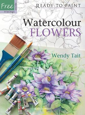 Ready to Paint: Watercolour Flowers Cover Image