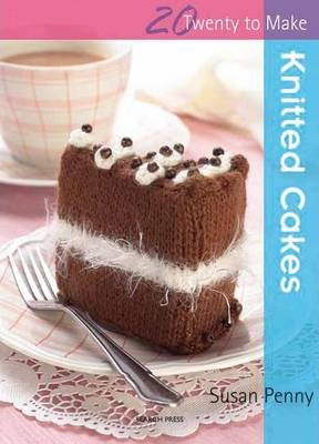 Twenty to Make: Knitted Cakes