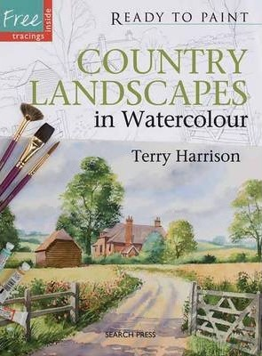 Ready to Paint: Country Landscapes in Watercolour Cover Image