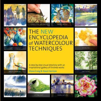 The New Encyclopedia of Watercolour Techniques Cover Image