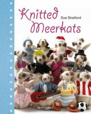Knitted Meerkats Sue Stratford 9781844487745
