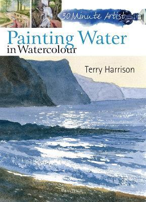 30 Minute Artist: Painting Water in Watercolour Cover Image