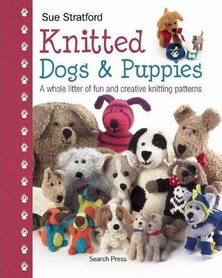 Knitted Dogs Puppies Sue Stratford 9781844489602
