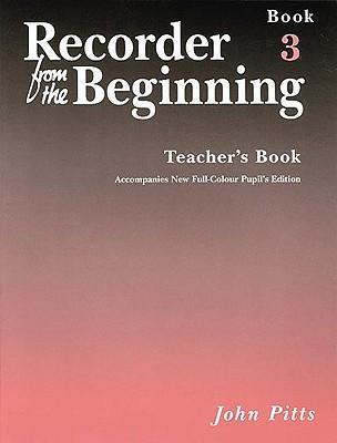Recorder from the Beginning - Teacher's Book 3