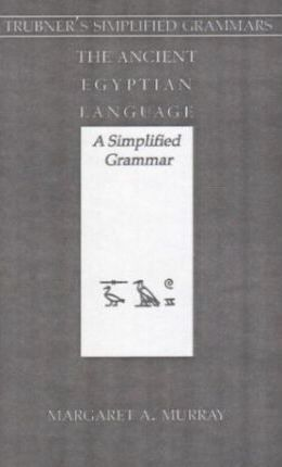 The Ancient Egyptian Language : Margaret A  Murray