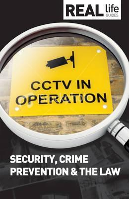 Real Life Guide: Security, Crime Prevention & the Law