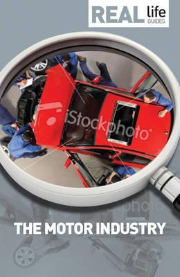 Real Life Guide: The Motor Industry