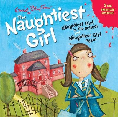 The Naughtiest Girl: Naughtiest Girl in the School & Naughtiest Girl Again