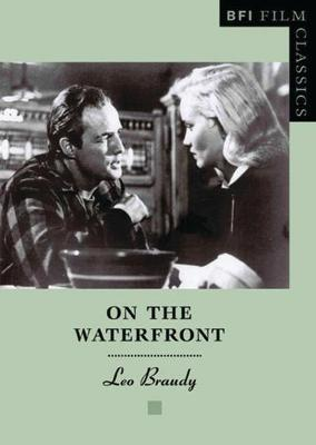 On The Waterfront Leo Braudy 9781844570720