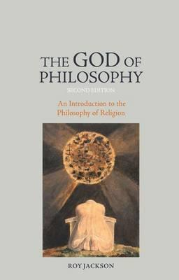 The God of Philosophy  An Introduction to Philosophy of Religion