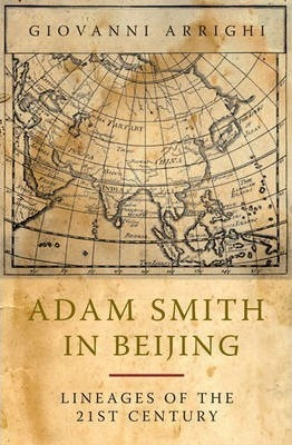 Adam Smith in Beijing - How China Will Rule the World
