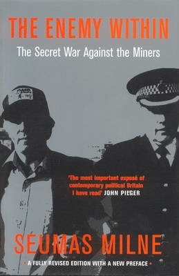 The Enemy within  Thatcher's Secret War Against the Miners