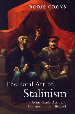 The Total Art of Stalinism Cover Image