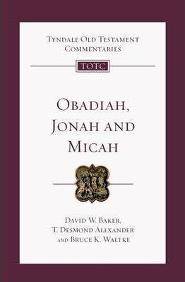Obadiah, Jonah and Micah : An Introduction and Commentary