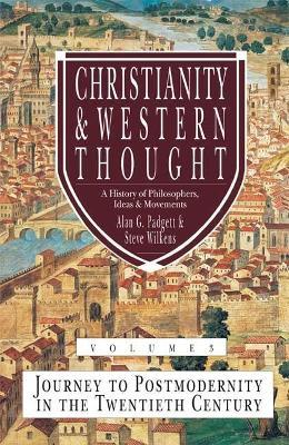 Christianity and Western Thought: Journey to Postmodernity in the Twentieth Century v. 3 Cover Image