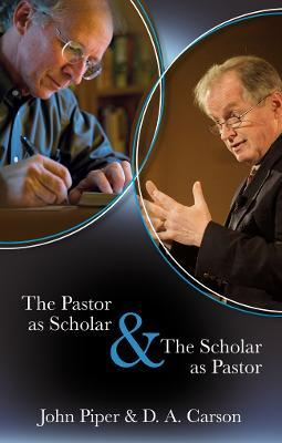 The Pastor as Scholar & the Scholar as Pastor Cover Image