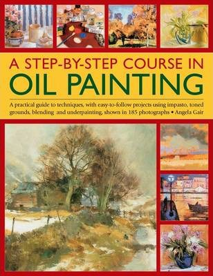 Step by Step Course in Oil Painting