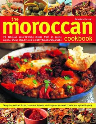 The moroccan cookbook rebekah hassan 9781844764303 the moroccan cookbook 70 delicious easy to make dishes from an exotic cuisine shown step by step in 300 colour photographs forumfinder Image collections