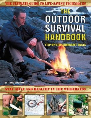 The Outdoor Survival Handbook: Step-by-step Bushcraft Skills