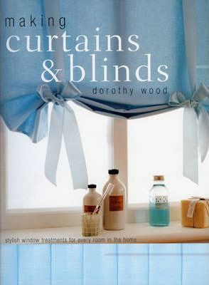 Making Curtains and Blinds  Stylish Window Treatments for Every Room