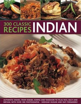 300 Classic Recipes: Indian
