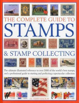 The Complete Guide to Stamps & Stamp Collecting