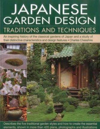 Japanese Garden Design Elements japanese garden design traditions and techniques : charles