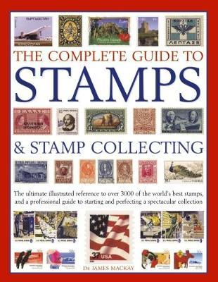 Complete Guide To Stamps Stamp Collecting