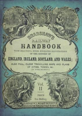 Bradshaw's Railway Handbook 1866: Bradshaw's Railway Handbook 1866 Tours in North and South Wales (Plus Western and Southwestern England and Parts of Ireland) Volume 2