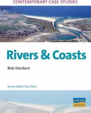 AS A2 Geography Contemporary Case Studies Rivers Coasts