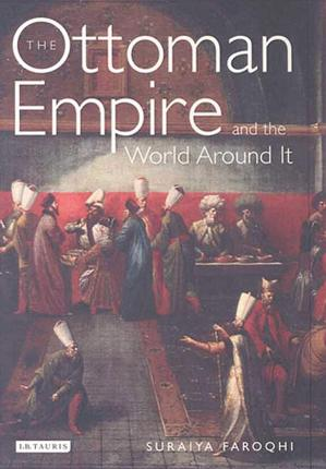 The Ottoman Empire and the World Around it Cover Image