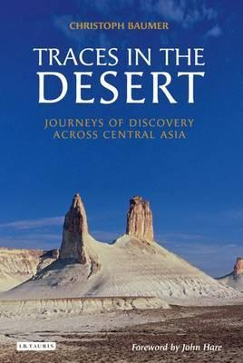 Traces in the Desert : Journeys of Discovery Across Central Asia