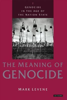 Genocide in the Age of the Nation State: Meaning of Genocide v. 1