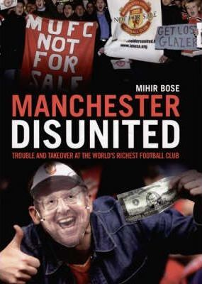 Manchester DisUnited  And the Business of Soccer